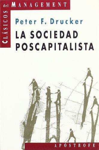 La sociedad postcapitalista. Peter Drucker