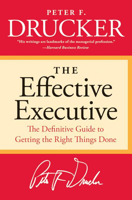 Peter Drucker. El ejecutivo eficaz.